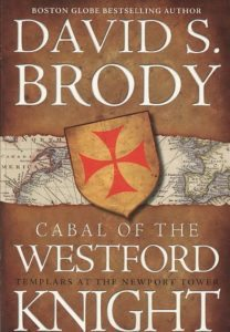 Cabal of the Westford Knight: Templars at the Newport Tower Novel by David S. Brody