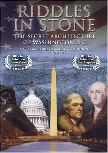 iddles in Stone - Secret Mysteries of America's Beginnings Volume II: Secret Architecture of Washington, D.C.