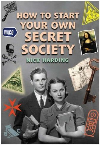 How to Start Your Own Secret Society Book by Nicholas Mark Harding